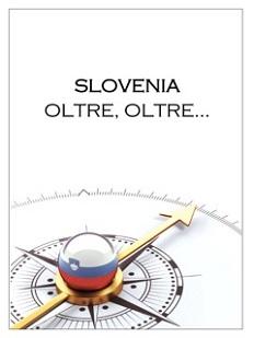Slovenia, oltre, oltre...
