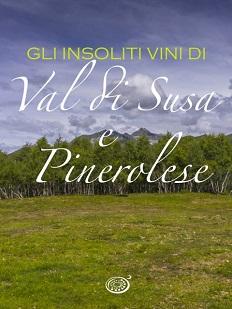 Gli insoliti vini di Val di Susa e Pinerolese